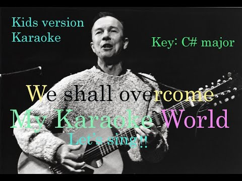We shall overcome - Karaoke in C# major - Kids Version