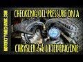 Checking Oil Pressure On A Chrysler 3.2 And 3.6 Liter Pentastar Engine