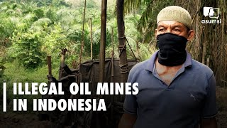 UNFOLD : Illegal Oil Mines In Sumatra Indonesia