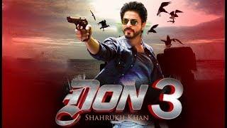 Video Don 3 : The Final Chapter | Don 3 Full Movie Details | Salman Khan , ShahRukh Khan , Farhan Akhtar download MP3, 3GP, MP4, WEBM, AVI, FLV September 2019