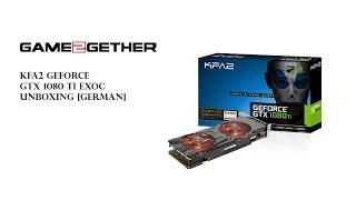 game2Gether Review KFA2 GTX 1080 Ti EXOC GERMAN