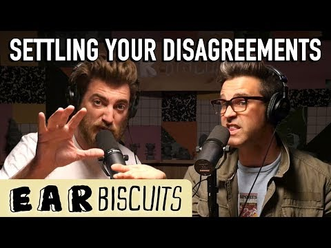 Settling Your Disagreements | Ear Biscuits