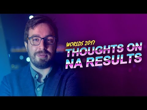 Travis's thoughts on NA's results in Worlds 2017 Groups