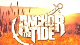 Anchor the Tide  - Fire On the Dance Floor