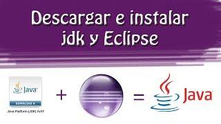 Descargar e instalar JDK y Eclipse