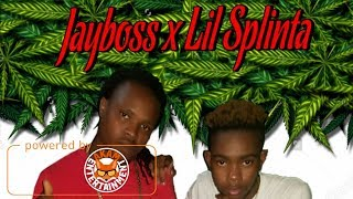 Jayboss x Lil Splinta - High - February 2018