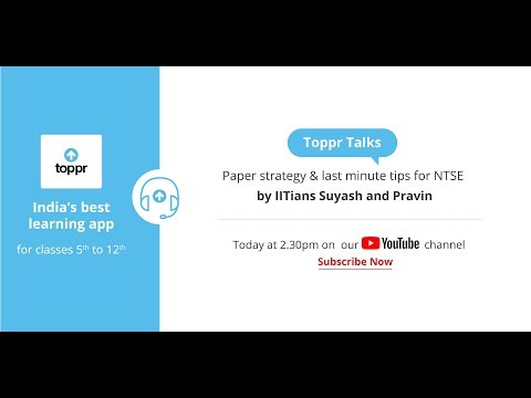 toppr talks paper strategy last minute tips for ntse toppr talks paper strategy last minute tips for ntse suyash and pravin iitians