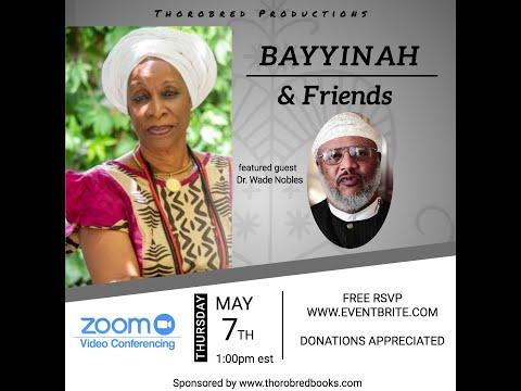 Bayyinah Bello & Friends: feat. Dr. Wade Nobles Webinar Pt. 1/2