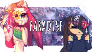 Paradise (feat. uɐsns )    Animasyon Mem Collab