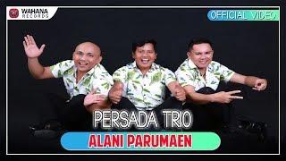 Download lagu Persada Trio - Alani Parumaen (Official Video)