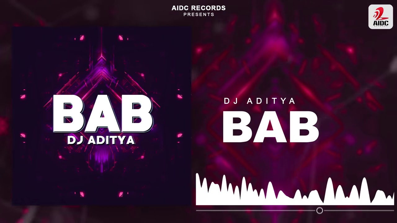Bab | DJ Aditya | AIDC Records