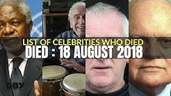 List of Celebrities Who died in 18 August 2018