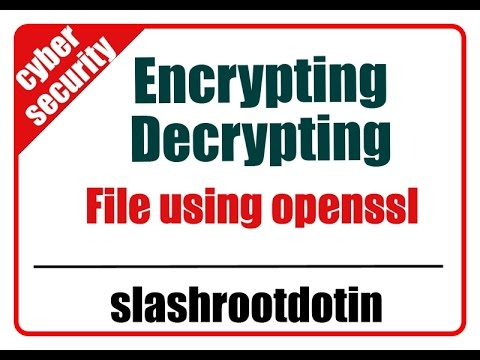 Encrypting and decrypting a file in linux using openssl