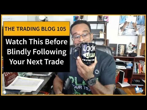 Forex Trading Blog 105 - WATCH THIS Before Blindly Following Your Next Trade