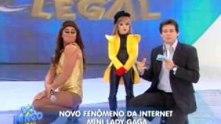 Mini Lady Gaga no Domingo Legal parte 02