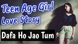 Teen Age Love Story | Sad Conversation B/W Girl & Boy | Part 2