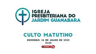 Culto Matutino ao Vivo 26/07/2020