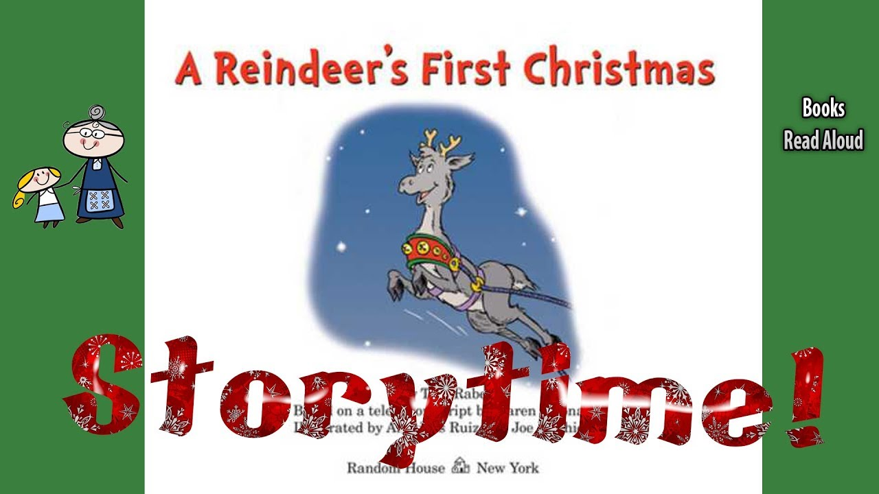 Christmas Reindeer Story 2021 Dr Suess A Reindeer S First Christmas Christmas Books For Kids Bedtime Story Read Along Youtube