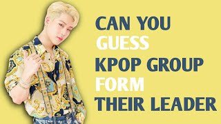 [KPOP GAMES] GUESS KPOP GROUP FROM THEIR LEADER