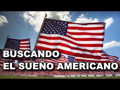 BUSCANDO EL SUEÑO AMERICANO