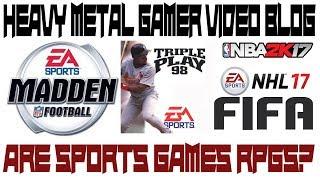 Heavy Metal Gamer Video Blog: Sports Games As RPGs?