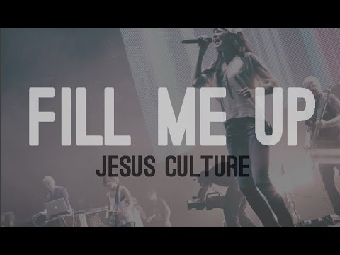 Jesus Culture - Fill me up (subtitulado en español)