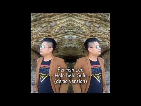 Helo helo Sulu - Ferrish Leo (Demo Version)
