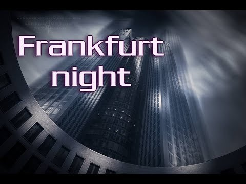 Frankfurt Germany Night (Episode 22)