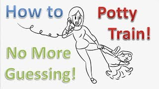 No More Guessing - How to Potty Training Boys or Potty Training Girls Best Toilet Training