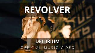 Revolver - Deliirium