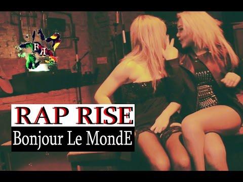 RAP RISE - BONJOUR Le MONDE (official video)