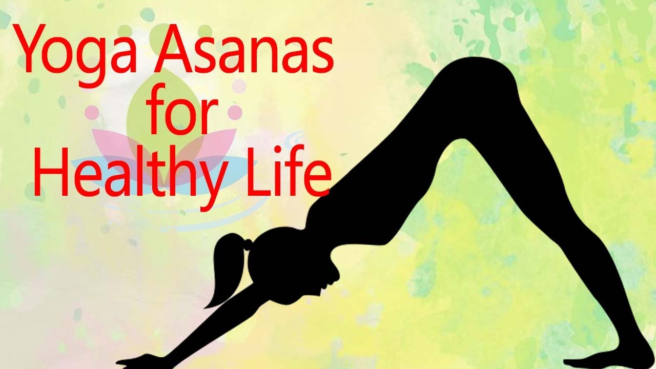 6 Simple Yoga Asanas To Practice For A Healthy Life Weight Loss Yoga Youtube