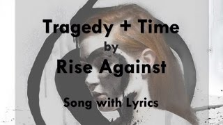 [HD] [Lyrics] Rise Against - Tragedy + Time