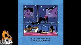 Kool John ft. P-Lo - Blue Hunnids [Prod. P-Lo Of The Invasion] [Thizzler.com]