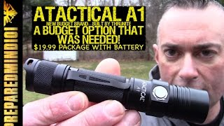 ATACTICAL A1 Flashlight: Budget Option That Was Needed  - Preparedmind101