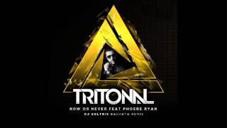 Tritonal Ft. Phoebe Ryan - Now Or Never (DJ Soltrix & DJ Enigma After Hours Bachata Remix)