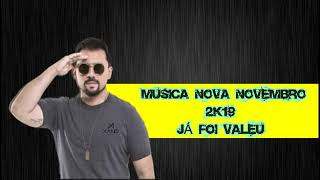 Baixar XAND AVIÃO JÁ FOI VALEU [ MUSICA NOVA NOVEMBRO 2K19 ]