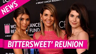 Lori Loughlin Had A 'Bittersweet' Reunion With Daughters