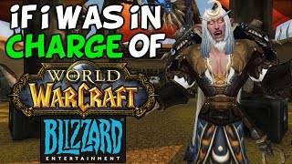 If I Was In Charge Of World Of Warcraft