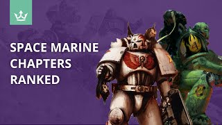 The Best Warhammer 40k Space Marine Chapters