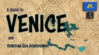 EU4 Guide to Venice | Venetian Sea Achievement | Merchant Republics Tutorial