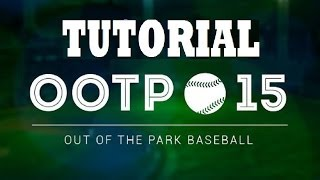 Out of the Park Baseball (OOTP) 15 Tutorial