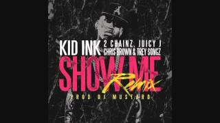 Kid Ink feat  Trey Songz, Juicy J, 2 Chainz   Chris Brown   Show Me REMIX Audio