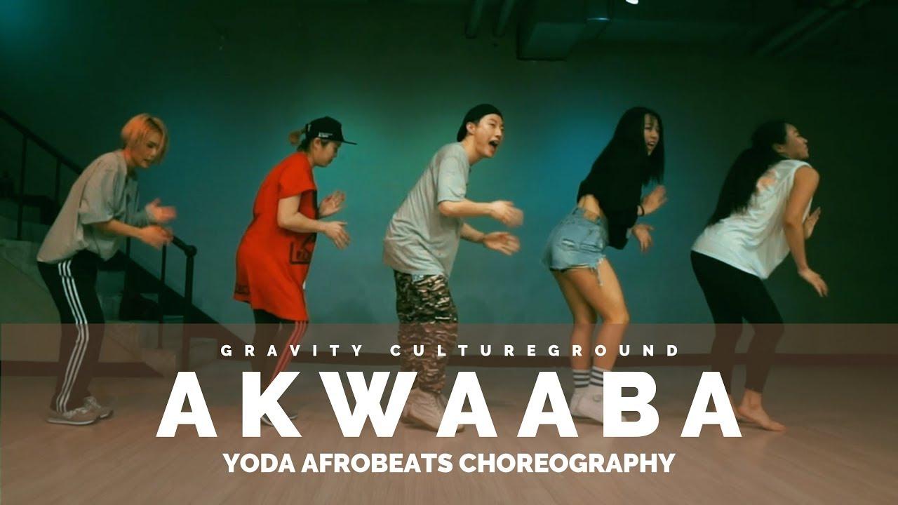 Download Akwaaba - GuiltyBeatz x Mr Eazi x Patapaa X Pappy Kojo   YODA AFROBEATS CHOREOGRAPHY