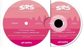 SIRS - S*** (4 in the Morning) [The Revenge Remix]