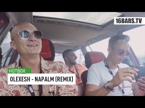 Olexesh - Napalm (Hotbox Remix) | 16BARS.TV
