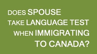 Should my spouse take language test or not