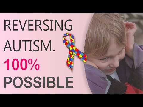 Reversing autism. Absolutely possible