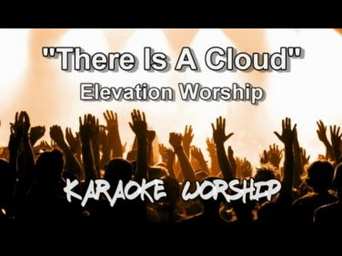"Elevation Worship ""There Is A Cloud"" Karaoke Worship"