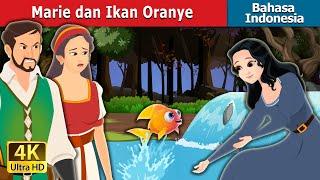 Marie dan Ikan Orange | Marie and the Orange Fish in Indonesian | Dongeng Bahasa Indonesia